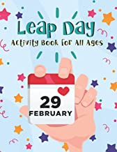 Leap Day Activity Book for All Ages: A Fun Gift Idea for Leap Day Birthdays Anniversaries and Celebrations