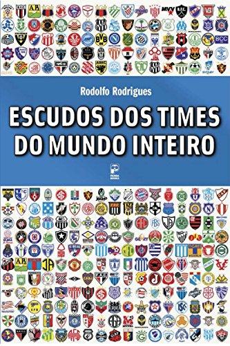 Escudos dos times do mundo inteiro (Portuguese Edition) eBook ...