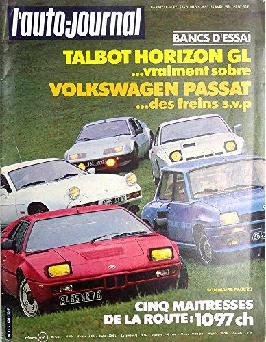 L'Auto-journal n° 7 - 15/04/1981 - Banc d'essai : Talbot Horizon GL... vraiment sobre, Volkswagen Passat... des freins s.v.p./Cinq maîtresses de la route : 1097 ch