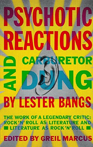 『Psychotic Reactions and Carburetor Dung: The Work of a Legendary Critic: Rock'N'Roll as Literature and Literature as Rock 'N'Roll』のトップ画像