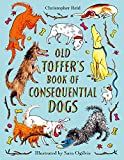 Old Toffer's Book of Consequential Dogs (English Edition)