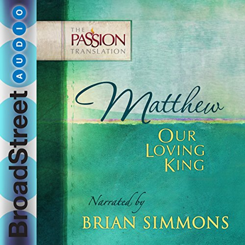 Matthew: Our Loving King audiobook cover art