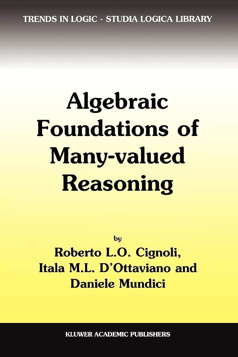 器具サイズ自宅でAlgebraic Foundations of Many-Valued Reasoning (Trends in Logic)