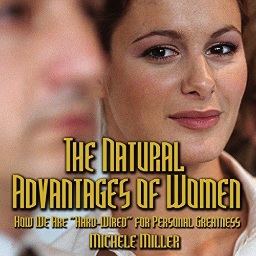 The Natural Advantages of Women audiobook cover art