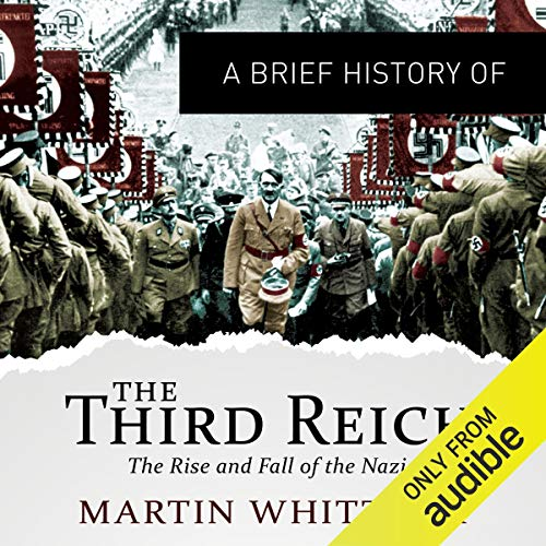 Page de couverture de A Brief History of the Third Reich: The Rise and Fall of the Nazis