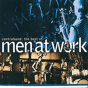 The Best Of Men At Work: Contraband