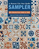 The Kansas City Star Quilts Sampler: 60+ Blocks from 1928 to 1961