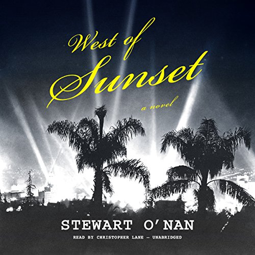 West of Sunset     A Novel              By:                                                                                                                                 Stewart O'Nan                               Narrated by:                                                                                                                                 Christopher Lane                      Length: 10 hrs and 59 mins     69 ratings     Overall 4.1