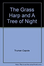 THE GRASS HARP AND A TREE OF NIGHT (2 IN 1 BOOK) ~ BY TRUMAN CAPOTE