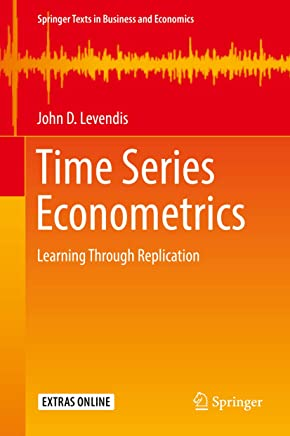 Time Series Econometrics: Learning Through Replication (Springer Texts in Business and Economics) (English Edition)