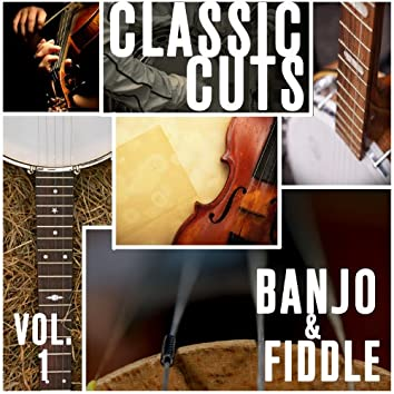 Classic Cuts - Fiddle and Banjo - Vol. 1