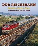 DDR Reichsbahn - Ende einer Ära: Nachwendezeit 1990 bis 2003