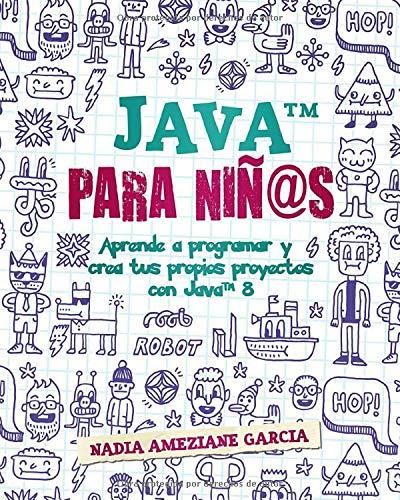 Java para niñ@s: Aprende a programar y crea tus propios...