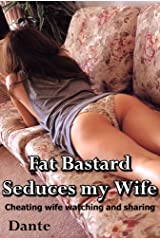 Fat Bastard Seduces my Wife: Cheating wife watching and sharing Kindle Edition