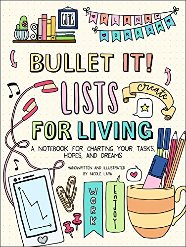 Bullet it! Lists for Living: A Notebook for Charting Your Tasks, Hopes, and Dreams