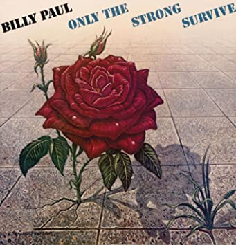 Only The Strong Survive