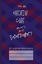 Executive Chef Superpower: College Ruled Notebook (6x9 100 Pages) Gift for Colleagues, Friends and Family