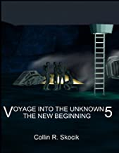 Voyage Into the Unknown 5: The New Beginning