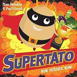Supertato Run, Veggies, Run! by [Sue Hendra, Paul Linnet]