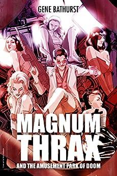 Magnum Thrax and the Amusement Park of Doom by [Gene Bathurst, Nimit Malavia]