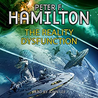The Reality Dysfunction                   By:                                                                                                                                 Peter F. Hamilton                               Narrated by:                                                                                                                                 John Lee                      Length: 41 hrs and 6 mins     744 ratings     Overall 4.4
