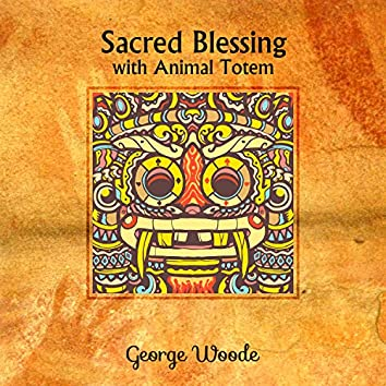 Sacred Blessing with Animal Totem