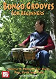 Bongo Grooves for Beginners Vol. 2: Patterns for Rock, Pop, Folk and Funk [Alemania] [DVD]
