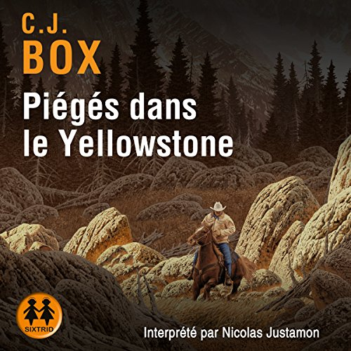 Piégés dans le Yellowstone                   By:                                                                                                                                 C. J. Box                               Narrated by:                                                                                                                                 Nicolas Justamon                      Length: 12 hrs and 35 mins     Not rated yet     Overall 0.0