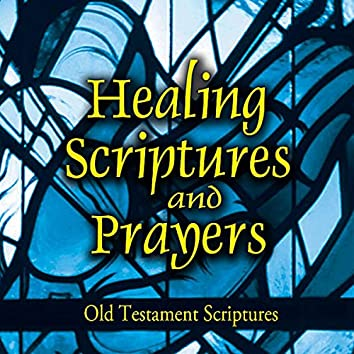 Healing Scriptures and Prayers, Vol. 1: Old Testament