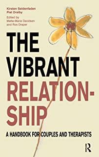 The Vibrant Relationship: A Handbook for Couples and Therapists (The Systemic Thinking and Practice Series)