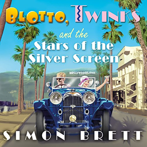 Blotto, Twinks and the Stars of the Silver Screen audiobook cover art