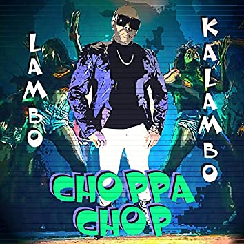 CHOPPA CHOP
