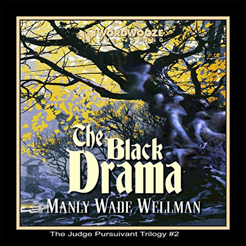 The Black Drama Audiobook By Manly Wade Wellman cover art