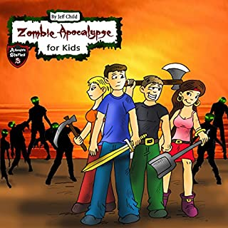 Zombie Apocalypse for Kids     Four Teenagers on a Dangerous Journey              By:                                                                                                                                 Jeff Child                               Narrated by:                                                                                                                                 John H Fehskens                      Length: 33 mins     26 ratings     Overall 4.9