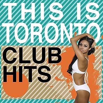 This Is Toronto Club Hits