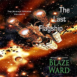The Last Flagship     The Science Officer, Book 6              By:                                                                                                                                 Blaze Ward                               Narrated by:                                                                                                                                 Matt Weight                      Length: 2 hrs and 52 mins     11 ratings     Overall 4.3