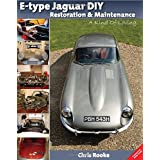 E-type Jaguar DIY Restoration & Maintenance: A Kind of Loving by Chris Rooke(2014-02-01)