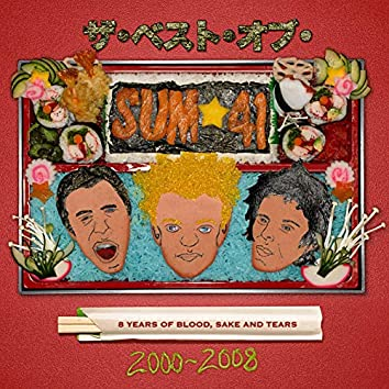 8 Years Of Blood, Sake And Tears The Best Of Sum 41: 2000-2008