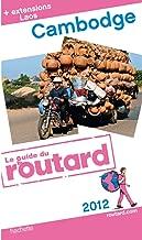 Guide du Routard Cambodge, Laos 2012