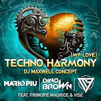 Techno Harmony (My Love) (Dj Maxwell Concept)