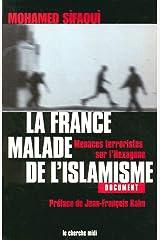 La France malade de l'islamisme : Menaces terroristes sur l'Hexagone Broché