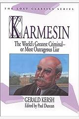 Karmesin: The World's Greatest Criminal -- Or Most Outrageous Liar (English Edition) eBook Kindle