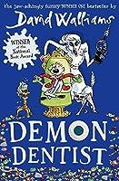 Demon Dentist by David Walliams(2015-02-12)