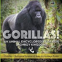 Gorillas! An Animal Encyclopedia for Kids (Monkey Kingdom) - Children's Biological Science of Apes & Monkeys Books