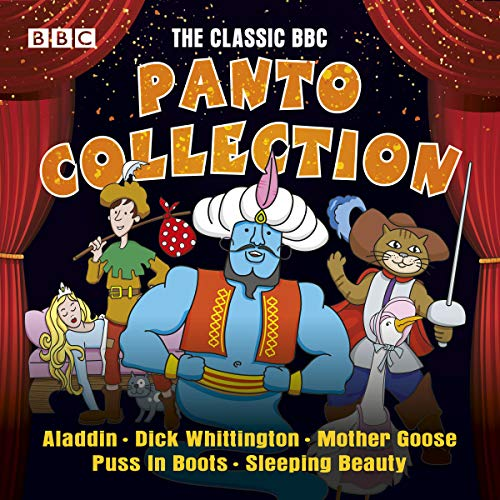 The Classic BBC Panto Collection: Puss In Boots, Aladdin, Mother Goose, Dick Whittington & Sleeping Beauty     Five Live Full-Cast Panto Productions              By:                                                                                                                                 Chris Emmett                               Narrated by:                                                                                                                                 Anita Harris,                                                                                        Frank Thornton,                                                                                        full cast,                   and others                 Length: 4 hrs and 46 mins     1 rating     Overall 5.0