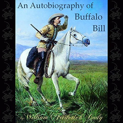 An Autobiography of Buffalo Bill audiobook cover art