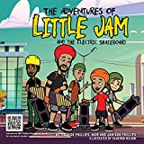 The Adventures of Little Jam: And The Electric Skateboard