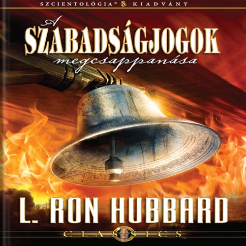 A Szababságjogok Megcsappanása [The Deterioration of Liberty, Hungarian Edition] audiobook cover art