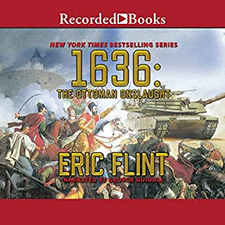 1636: The Ottoman Onslaught     Ring of Fire, Book 21              Written by:                                                                                                                                 Eric Flint                               Narrated by:                                                                                                                                 George Guidall                      Length: 19 hrs and 32 mins     2 ratings     Overall 5.0