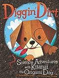 Diggin' Dirt: Science Adventures with Kitanai the Origami Dog (Origami Science Adventures) (English Edition)